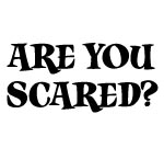 ARE YOU SCARED? STICKER