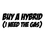 BUY A HYBRID I NEED THE GAS DECALS Decal STICKER