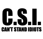 C.S.I: CAN'T STAND IDIOTS Decal