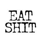 EAT SHIT DECAL STICKER