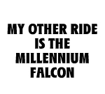 MY OTHER RIDE IS THE MILLENIUM FALCON DECAL