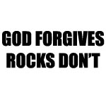 GOD FORGIVES ROCKS DON'T DECAL