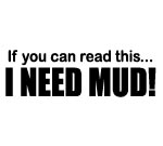 IF YOU CAN READ THIS I NEED MUD DECAL