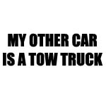 MY OTHER CAR IS A TOW TRUCK DECAL