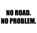 NO ROAD. NO PROBLEM.