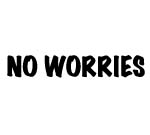 NO WORRIES DECAL