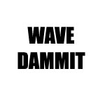 WAVE DAMMIT DECAL STICKER